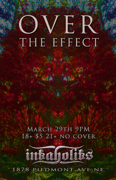 Over The Effect 3/29/13 at Inkaholiks
