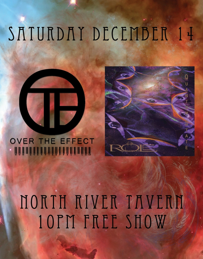 December 14th at North River Tavern - Role Of The Observer and Over The Effect